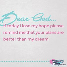 Dear God, if today I lose hope please remind me that your plans are better than…