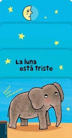 "Guido van Genechten. ""La luna está triste"". Editorial Edelvives (2 a 5 años) Montessori Baby, Indian Elephant, Reading Activities, Story Time, Diy For Kids, Childrens Books, Giraffe, Preschool, Teaching"