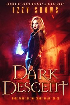 Dark Descent (Codex Blair Book 3) by Izzy Shows https://www.amazon.com/dp/B06Y1MJ27P/ref=cm_sw_r_pi_dp_x_9Hn8ybETDG1QS