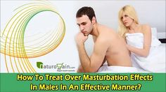 You can find more how to treat over masturbation effects at http://www.naturogain.com/product/masturbation-cure/