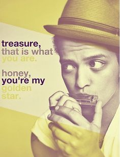 Bruno Mars Treasure <3.  I love it when Chris sings this song for me :). such a good way to start my day <3