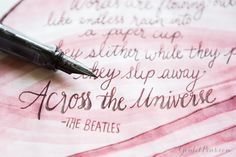 Take a trip across the universe with your fountain pen! Madigan used a Lamy LX Palladium fountain pen and Noodler's Red/Black ink to pen this Beatles quote. Pin for later.