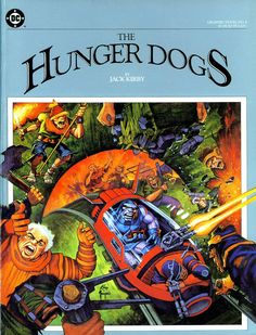 DC Graphic Novel #4, The Hunger Dogs by Jack Kirby, 1985, Pencils: Jack Kirby, Inks: Greg Theakston