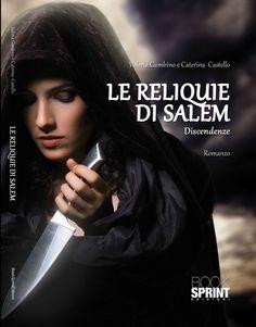 Le reliquie di Salem – Discendenze di Valeria Gambino e Caterina Castello Recensione su http://wp.me/p4V1g9-DB