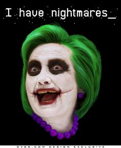 """https://dv8s.com/collections/stop-hillary-nightmares-collection Inspired by makeup worn by the late Heath Ledger for his amazing portrayal of the Joker, the """"I have nightmares_"""" anti-Hillary Clinton design is exclusive to DV8s.com."""