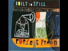 Built To Spill - Perfect From Now On (Full Album) - YouTube