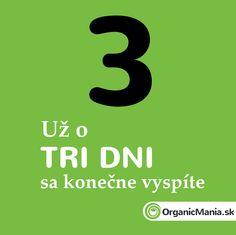 Už o tri dni sa konečne vyspíte :)  #organicmania Company Logo, Logos, Logo