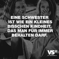 """Visual Statements®️️ Sprüche/ Zitate/ Quotes/ Familie/ """"EINE SCHWESTER IST WIE EIN KLEINES BISSCHEN KINDHEIT, DAS MAN FÜR IMMER BEHALTEN DARF."""""""