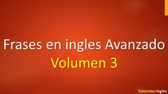 Lista de frases en inglés Avanzado leccion 3