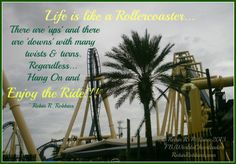 Life is A Rollercoaster - Enjoy the Ride!