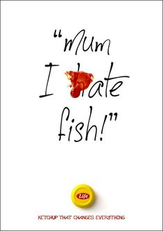 """Life Tomato Ketchup – 2018 """"Mum I (h)ate fish"""" Agency : Publicis (Mauritius) Clever Advertising, Brand Advertising, Advertising Campaign, Marketing And Advertising, Food Marketing, Food Graphic Design, Ad Design, Typography Ads, Copy Ads"""