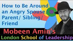 How to Be Around an Angry Spouse/ Parent/ Sibling/ Friend  https://www.youtube.com/watch?v=IcR382nGK3E&feature=youtu.be