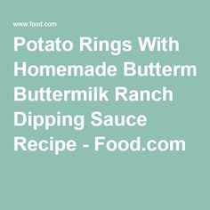 ... Rings With Homemade Buttermilk Ranch Dipping Sauce Recipe - Food.com