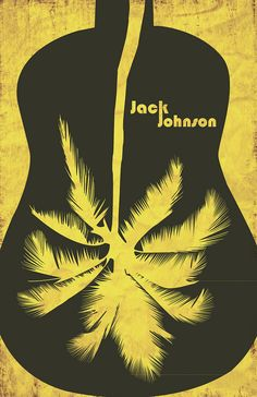 ·Jack Johnson·I think his lyrics are beautiful, true, and all that is wonderful...