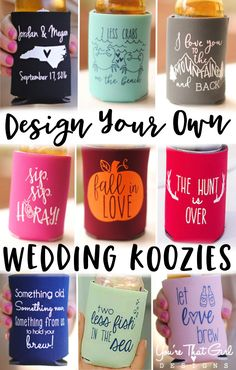 Design your own wedding koozies with You're That Girl Designs to add a unique and original touch to your wedding favors, wedding ideas, destination wedding, wedding favors for guests, diy wedding, stubby holders