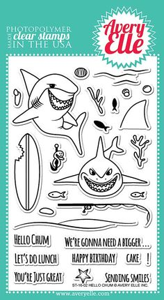 """AVERY ELLE: Hello Chum (4"""" x 6"""" Clear Photopolymer Stamp Set) This package contains Hello Chum: 28 sentiment and image stamps. - Side view shark stamp measures : 2"""" x 2 1/4"""" - Shark bite surfboard sta"""
