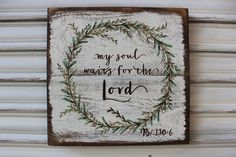 Scripture Wood Sign, Bible Verse Wood Sign, Psalm 130:6 My Soul Waits for the Lord, Custom Christian Art, Wreath Sign, Inspirational Sign by TinSheepShop on Etsy