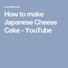 How to make Japanese Cheese Cake - YouTube