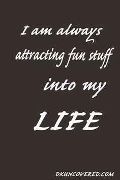 Attracting Fun stuff into my life,8x12, Law of Attraction, Affirmations, Black and White, Life Quotes, Home Decor, Art Decor