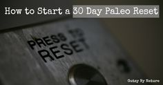 how to start a 30 day paleo reset.png