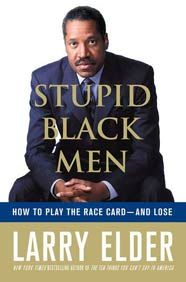 "Read ""Stupid Black Men How to Play the Race Card--and Lose"" by Larry Elder available from Rakuten Kobo. Is life unfair for black Americans? Is racial equality the answer to every question of public policy? Are a huge group o. Political Books, Racial Equality, Bestselling Author, Larry, Audio Books, Stupid, Black Men, Books To Read, Ebooks"