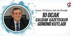 Samsun TSOBaşkanı Salih Zeki Murzioğlu 10 Ocak Çalışan Gazeteciler Günü'nü Kutladı