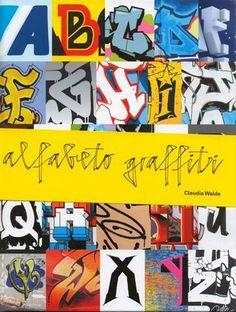 #Diseño / Ilustración, Graffiti y Toys ALFABETO GRAFFITI - Claudia Walde #GustavoGili