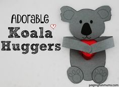 Adorable Koala Huggers. This FREE printable is perfect for Valentine's Day, Birthdays, Class gifts and more! Love it! Preschool Crafts, Diy Crafts For Kids, Fun Crafts, Gifts For Kids, Craft Ideas, Giveaways, Koala Craft, Handmade Birthday Gifts, Australia Day