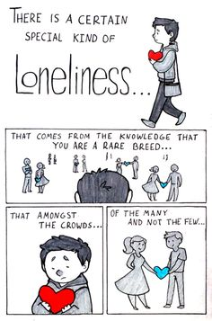 In that knowing they exist alleviates some measure of loneliness.   15 Comics For Anyone Struggling To Explain What It Means To Be Queer