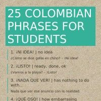 Infographic: 25 Colombian Phrases for Students High School Spanish, Spanish Teacher, Spanish Classroom, Teaching Spanish, Spanish Slang Words, Spanish Idioms, Colombian Culture, Colombian People, Spanish Expressions