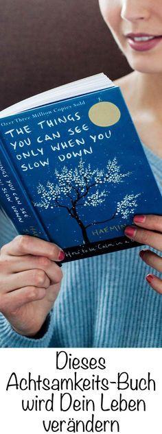 Das Buch The things you can see only when you slow down von Haemin Sunim wird Dein Leben verändern / Achtsamkeit