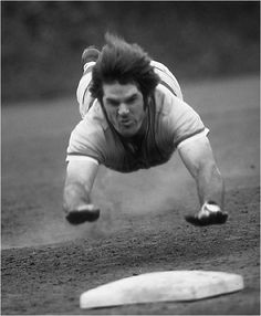 """""""I'd walk through hell in a gasoline suit to play baseball."""" • Pete Rose"""