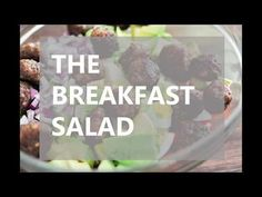 The Breakfast Salad [VIDEO] - Fed & Fit
