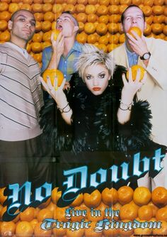 Their fascination with oranges. | 42 Things To Love About No Doubt I so had this poster in my room and probably every magazine article with Gwen in it imaginable. Wish I still had them. :)