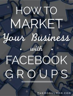 5 Tips To Using Facebook Groups to Market Your Business and Brand