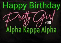 Sorority Quotes, Aka Sorority, Sorority Life, Happy Birthday Images, Happy Birthday Greetings, Alpha Kappa Alpha Paraphernalia, Black Fraternities, Black Girl Quotes, Alpha Fraternity