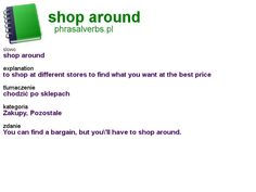 word: around, explanation: to shop at different stores to find what you want at the best price, translation: chodzić po sklepach Shop Around, Finding Yourself, Good Things, Words, English, Shopping, English Language, England, Horse
