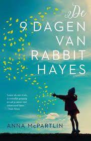Recensie door Wie schrijft blijft van roman 'De negen dagen van Rabbit Hayes' van Anna McPartlin, uitgegeven door A.W. Bruna