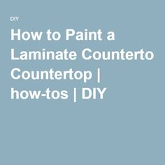 How to Paint a Laminate Countertop   how-tos   DIY