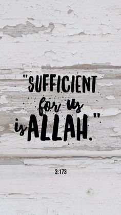 """Sufficient for us is Allah"" 3:173"
