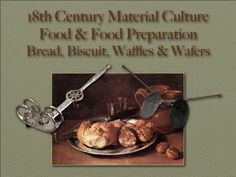 Food & Food Preparation: Bread, Biscuit, Waffles & Wafers