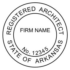 """This is the example of the #Arkansas #Architect #Firm #Seal. The typical size for this seal is 1-1/2"""" in diameter. Please note even for a Firm Seal that the Board shows """"Architect"""" instead of """"Architects""""."""