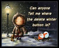 Sick of Snow Humor   delete winter quotes winter snow funny quotes christmas winter quotes ...