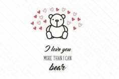 I love you more than I can bear - Creative Fabrica