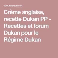 Crème anglaise, recette Dukan PP - Recettes et forum Dukan pour le Régime Dukan