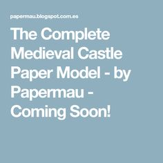 The Complete Medieval Castle Paper Model - by Papermau - Coming Soon!