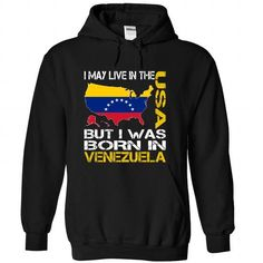 I May Live in the United States But I Was Born in Venez - #fashion #fitted shirts. BUY NOW => https://www.sunfrog.com/States/I-May-Live-in-the-United-States-But-I-Was-Born-in-Venezuela-tvfbpocowd-Black-Hoodie.html?60505