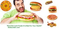 """""""#Do #Not #Eat #Junk #Foods #It #Is #Bad #For #Your #Health"""" www.dietkundali.com"""