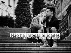 Não há impossibilidades... #mensagenscomamor #frases #possibilidades #sonhos #amor