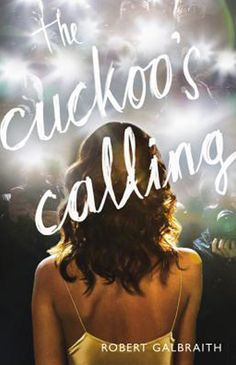 """""""The Cuckoo's Calling"""" by Robert Galbraith; J.K. Rowling, a.k.a. Galbraith,  proves she can also conjure an expertly plotted contemporary detective novel, complete with a world-weary, rumpled, prosthetic-legged private eye."""